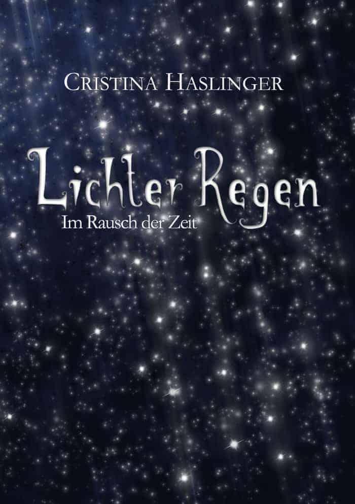 Buchcover zu Lichterregen: Im Rausch der Zeit von Cristina Haslinger - Genre: fantasy