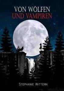 Von Wölfen und Vampiren von Stephanie Wittern