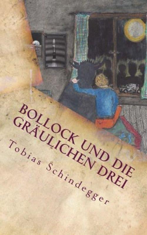 Buchcover zu Bollock und die gräulichen Drei von Tobias Schindegger - Genre: jugendbuecher