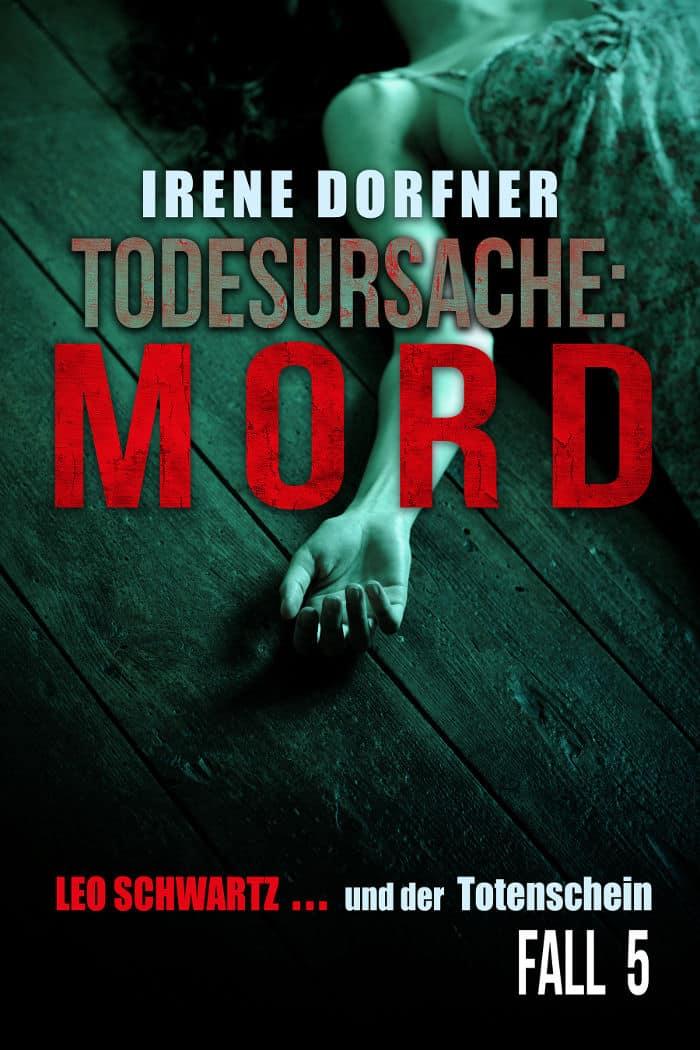 Buchcover zu Todesursache: Mord: Leo Schwartz...und der Totenschein (5. Fall) von Irene Dorfner - Genre: krimi