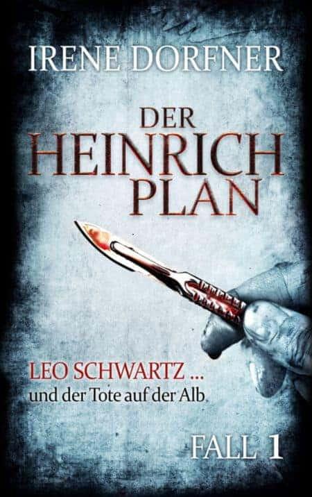 Buchcover zu Der Heinrich-Plan: Leo Schwartz...und der Tote auf der Alb (1. Fall) von Irene Dorfner - Genre: krimi