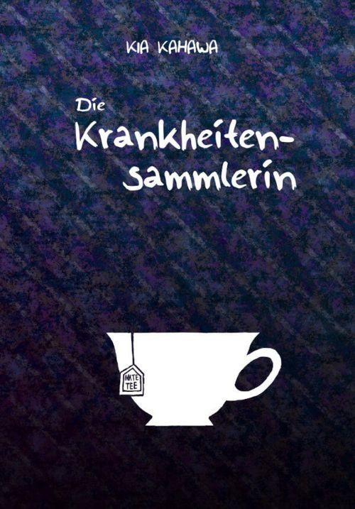 Buchcover zu Die Krankheitensammlerin von Kia Kahawa - Genre: humor, gesellschaftsromane