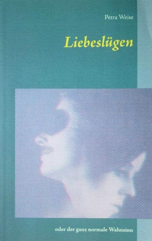 Buchcover zu Liebeslügen von Petra Weise - Genre: drama