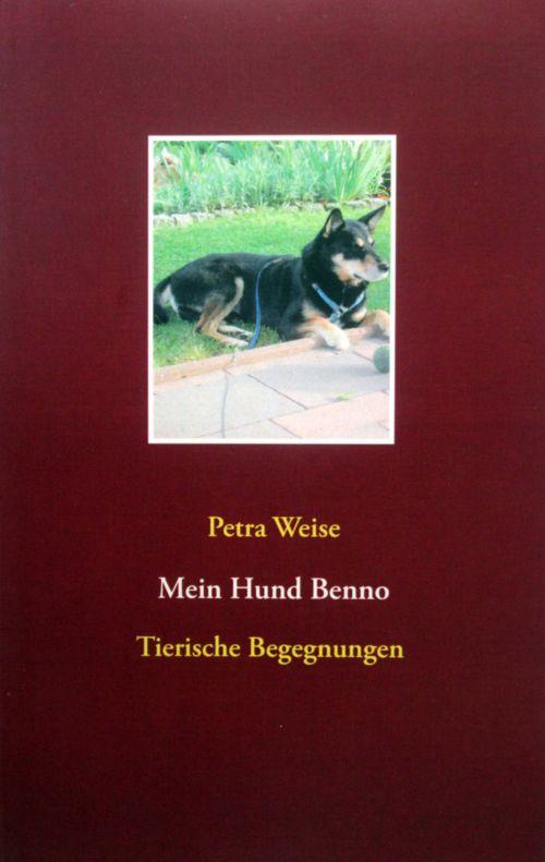 Buchcover zu Mein Hund Benno von Petra Weise - Genre: humor, gesellschaftsromane