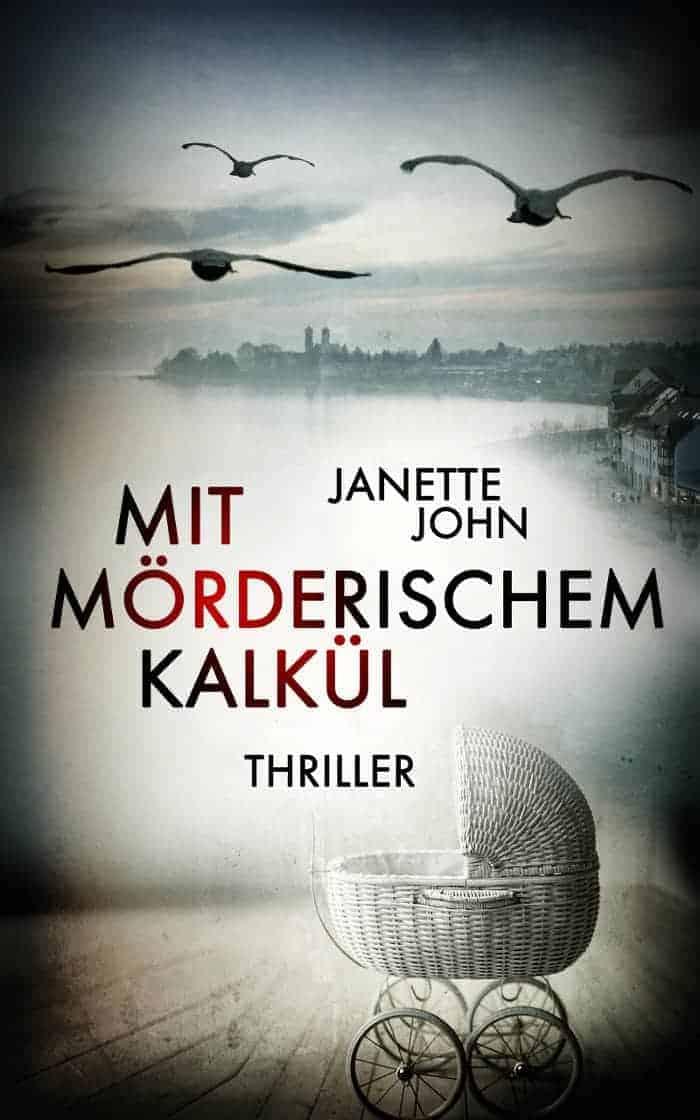 Buchcover zu Mit mörderischem Kalkül von Janette John - Genre: thriller, krimi