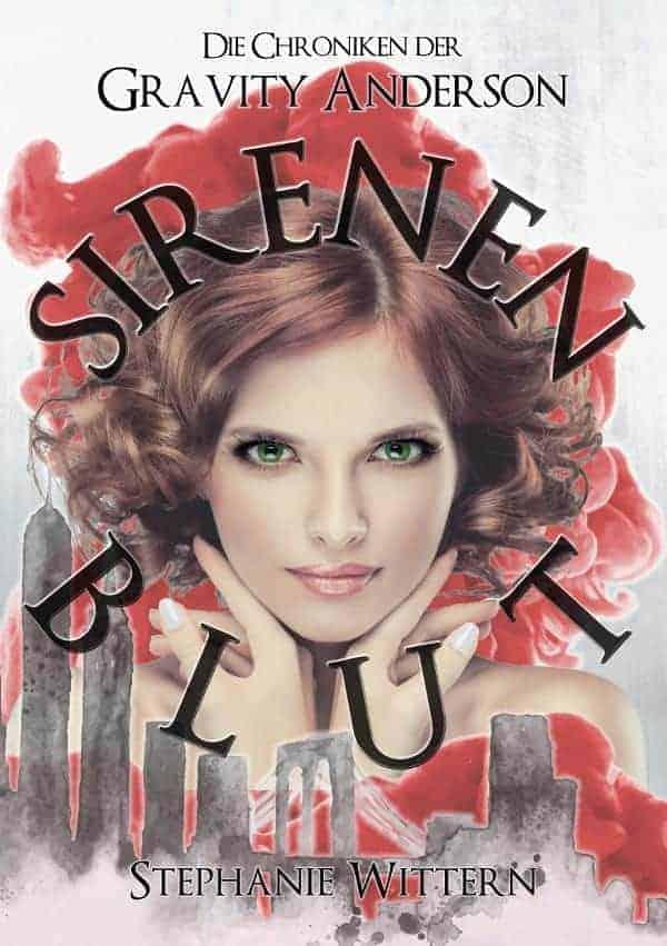 Buchcover zu Sirenenblut: Die Chroniken der Gravity Anderson von Stephanie Wittern - Genre: fantasy