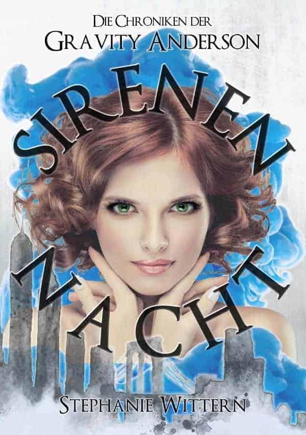 Buchcover zu Sirenennacht: Die Chroniken der Gravity Anderson von Stephanie Wittern - Genre: fantasy