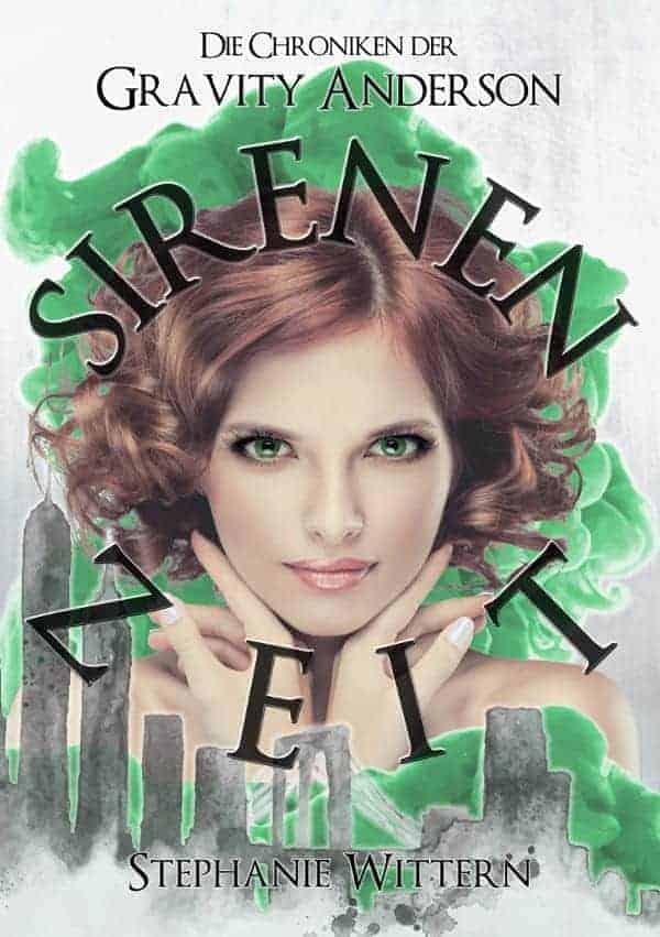 Buchcover zu Sirenenzeit: Die Chroniken der Gravity Anderson von Stephanie Wittern - Genre: fantasy
