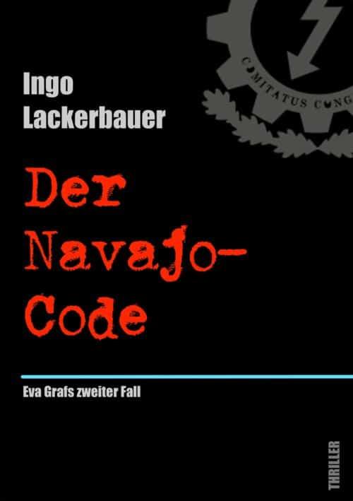 Buchcover zu Der Navajo-Code: Eva Grafs zweiter Fall von Ingo Lackerbauer - Genre: thriller