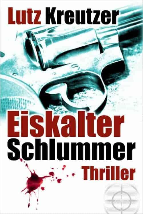 Buchcover zu Eiskalter Schlummer von Lutz Kreutzer - Genre: thriller, krimi, drama