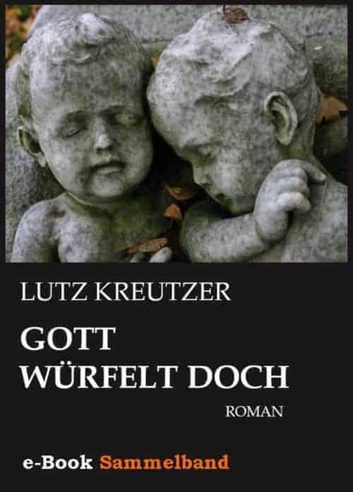 Buchcover zu Gott würfelt doch von Lutz Kreutzer - Genre: thriller, krimi