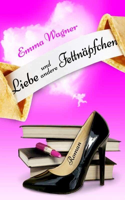 Buchcover zu Liebe und andere Fettnäpfchen von Emma Wagner - Genre: liebesromane, humor