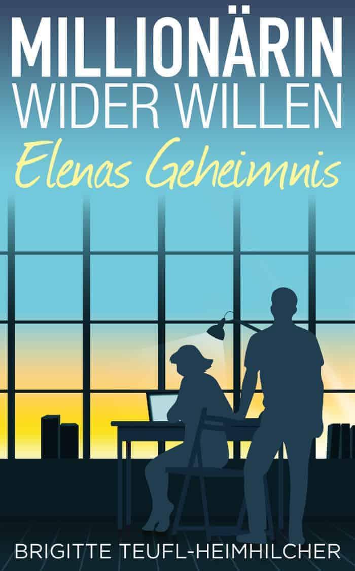 Buchcover zu Millionärin wider Willen - Elenas Geheimnis von Brigitte Teufl-Heimhilcher - Genre: liebesromane, humor