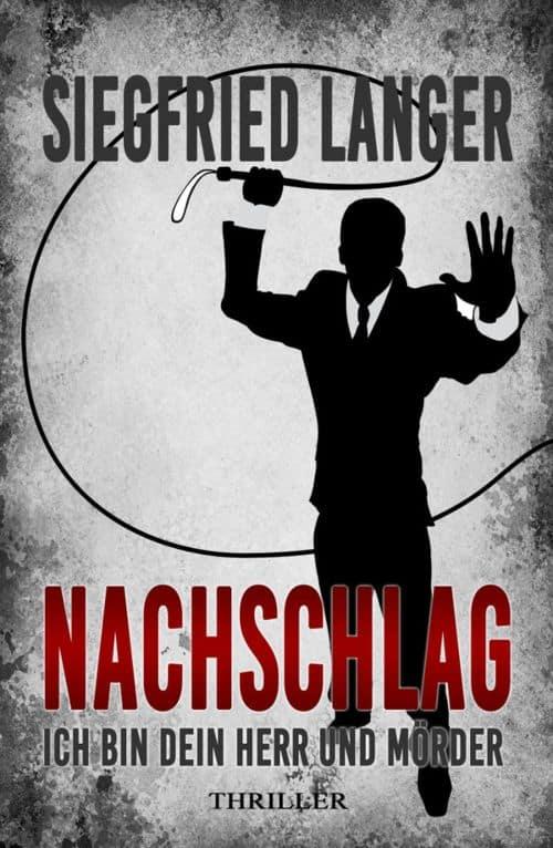 Buchcover zu Nachschlag - Ich bin dein Herr und Mörder von Siegfried Langer - Genre: thriller