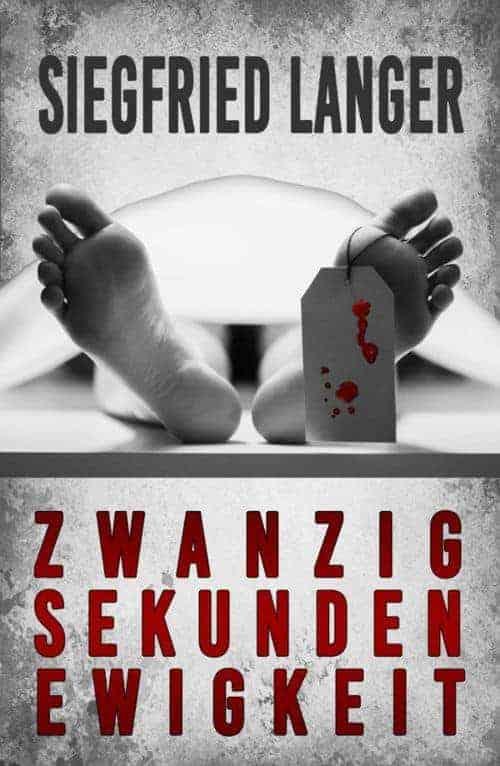 Buchcover zu Zwanzig Sekunden Ewigkeit von Siegfried Langer - Genre: thriller