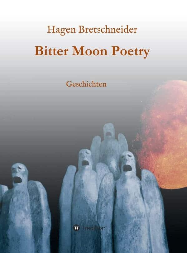 Buchcover zu Bitter Moon Poetry von Hagen Bretschneider - Genre: lyrik