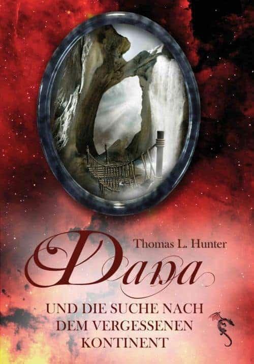 Buchcover zu Dana und die Suche nach dem vergessenen Kontinent von Thomas L. Hunter - Genre: fantasy