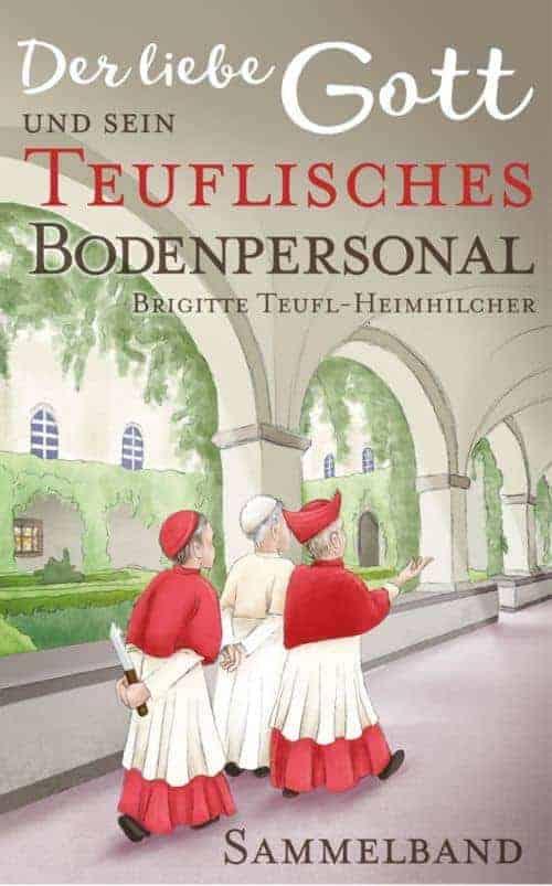 Buchcover zu Der liebe Gott und sein teuflisches Bodenpersonal von Brigitte Teufl-Heimhilcher - Genre: humor, gesellschaftsromane