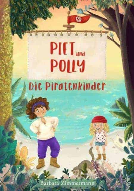 Buchcover zu Piet und Polly: Die Piratenkinder von Barbara Zimmermann - Genre: kinderbuecher
