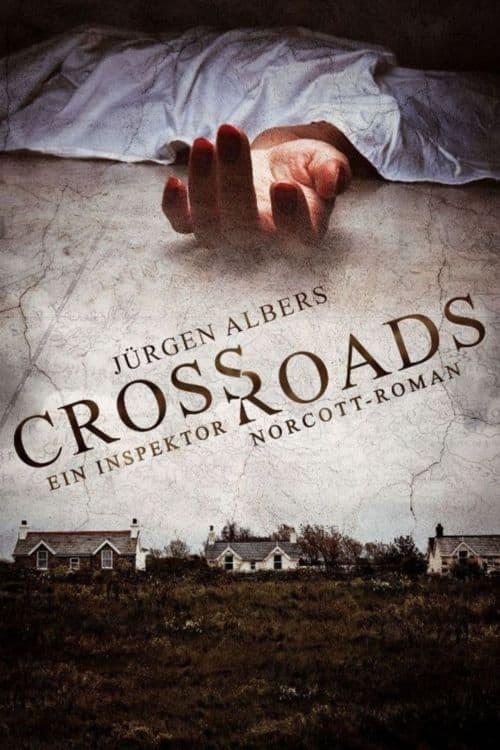 Buchcover zu Crossroads von Jürgen Albers - Genre: thriller, krimi