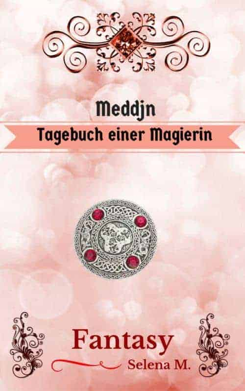 Meddjn: Tagebuch einer Magierin von Selena M.