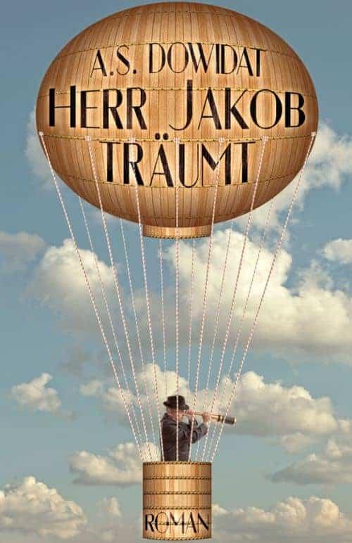 Buchcover zu Herr Jakob träumt von A.S. Dowidat - Genre: humor, gesellschaftsromane, fantasy