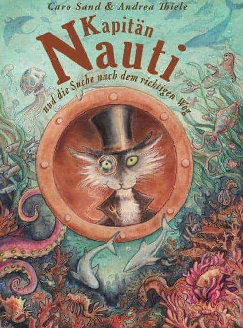 Kapitän Nauti und die Suche nach dem richtigen Weg von Caro Sand