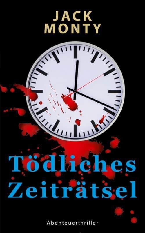 Buchcover zu Tödliches Zeiträtsel von Jack Monty - Genre: thriller, krimi