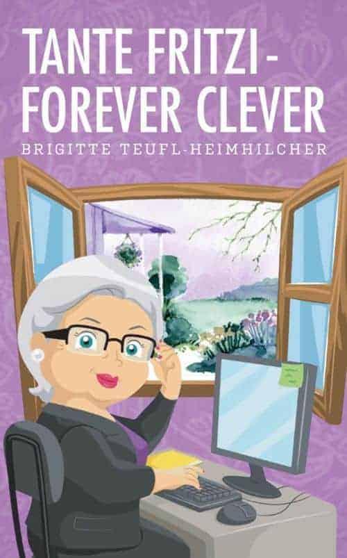 Tante Fritzi – forever clever von Brigitte Teufl-Heimhilcher