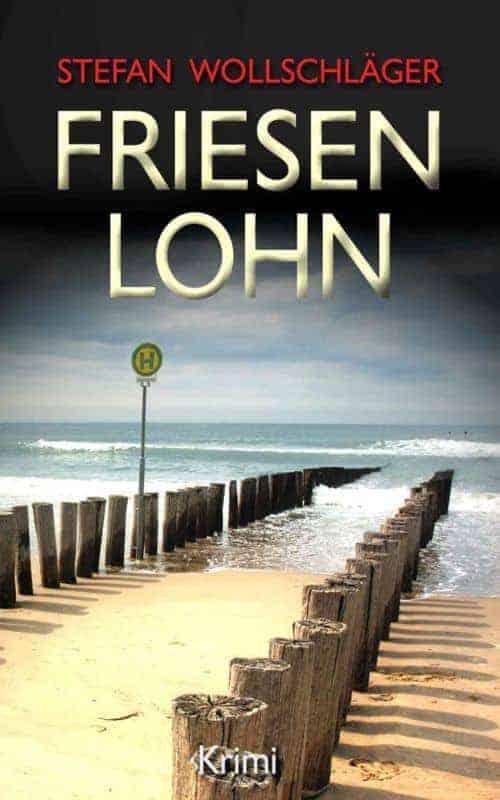 Buchcover zu Friesenlohn von Stefan Wollschläger - Genre: krimi
