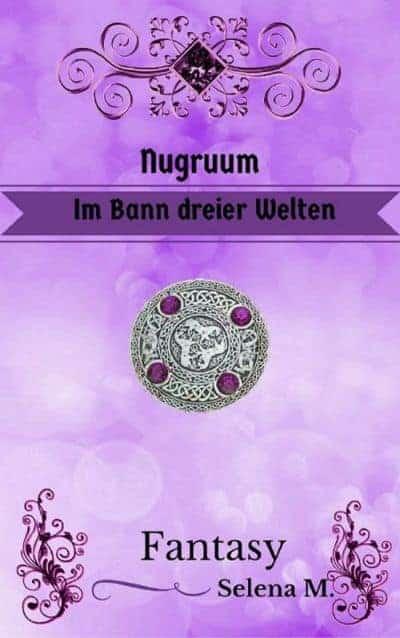 Buchcover zu Nugruum – Im Bann dreier Welten von Selena M. - Genre: fantasy