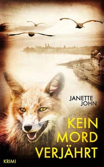 Kein Mord verjährt (Kripo Bodensee 6) von Janette John