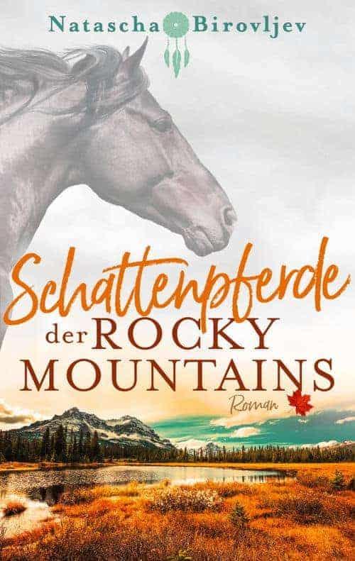 Buchcover zu Schattenpferde der Rocky Mountains von Natascha Birovljev - Genre: liebesromane, gesellschaftsromane