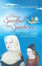 Buchcover zu Vom Spielball zur Spielerin von Irmtraud Gallhofer - Genre: historische-romane, biografien