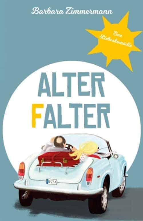 Buchcover zu Alter Falter - Eine Liebeskomödie von Barbara Zimmermann - Genre: liebesromane, humor