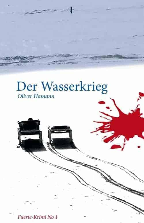 Buchcover zu Der Wasserkrieg - Fuerte-Krimi No1 von Oliver Hamann - Genre: thriller, krimi