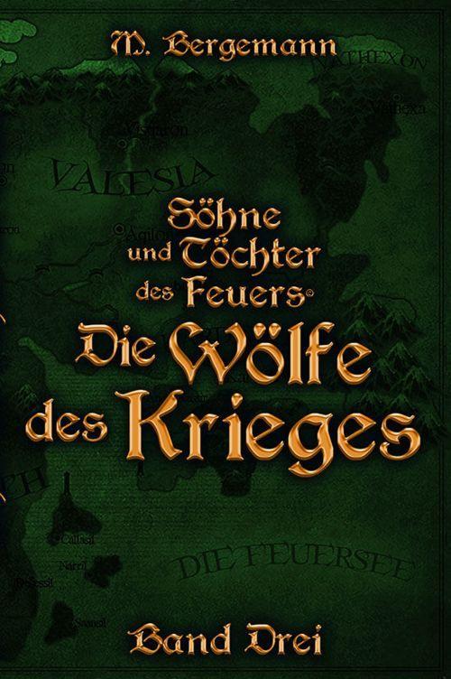 Buchcover zu Die Wölfe des Krieges (Söhne und Töchter des Feuers) von Mike Bergemann - Genre: fantasy