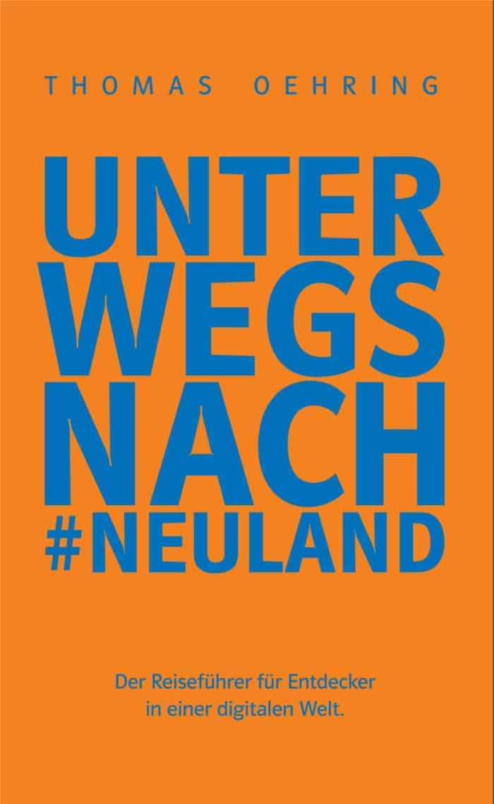 Buchcover zu Unterwegs nach #Neuland von Thomas Oehring - Genre: sachbuecher, ratgeber