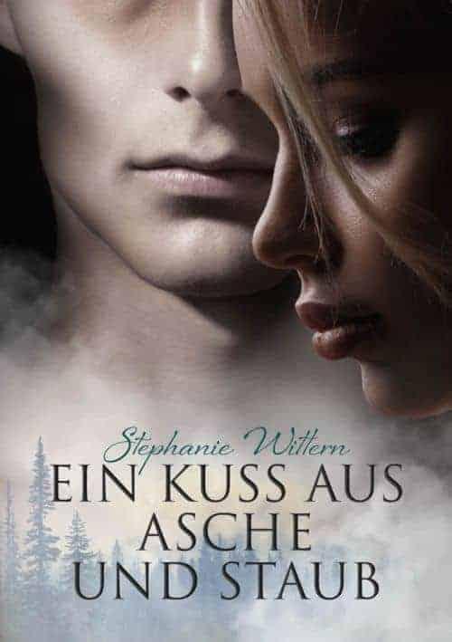Buchcover zu Ein Kuss aus Asche und Staub von Stephanie Wittern - Genre: jugendbuecher, fantasy