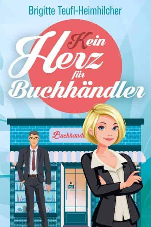 Buchcover zu Kein Herz für Buchhändler von Brigitte Teufl-Heimhilcher - Genre: liebesromane, humor