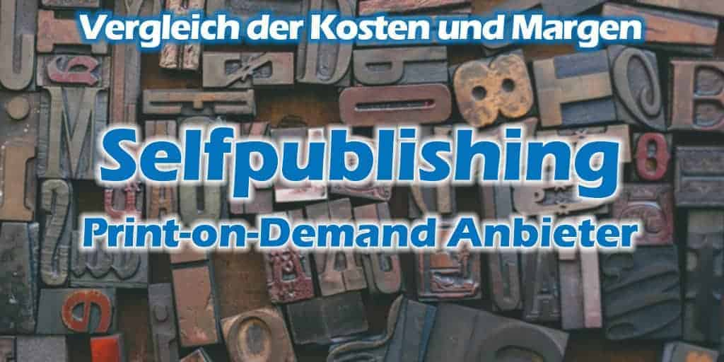 Selfpublishing-Distributoren: Kosten und Margen bei Printbüchern