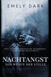 Buchcover zu Nachtangst - Das Wesen der Stille von Emely Dark - Genre: thriller, biografien
