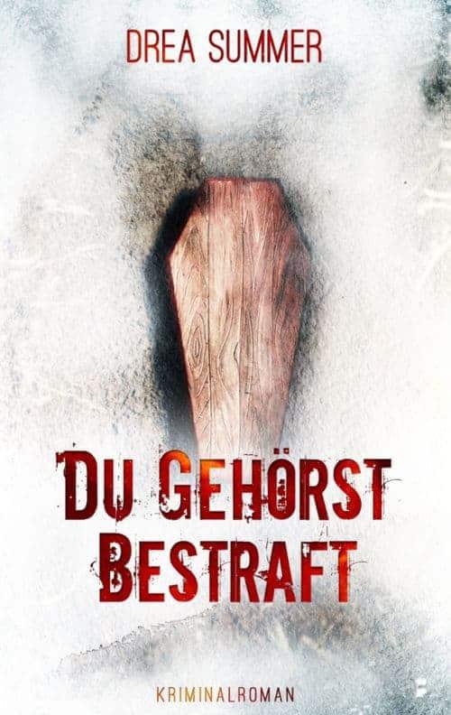 Buchcover zu Du gehörst bestraft von Drea Summer - Genre: thriller, krimi