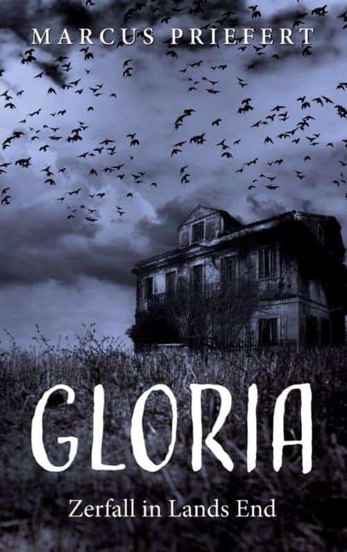 Buchcover zu Gloria - Zerfall in Lands End von Marcus Priefert - Genre: thriller, krimi, drama