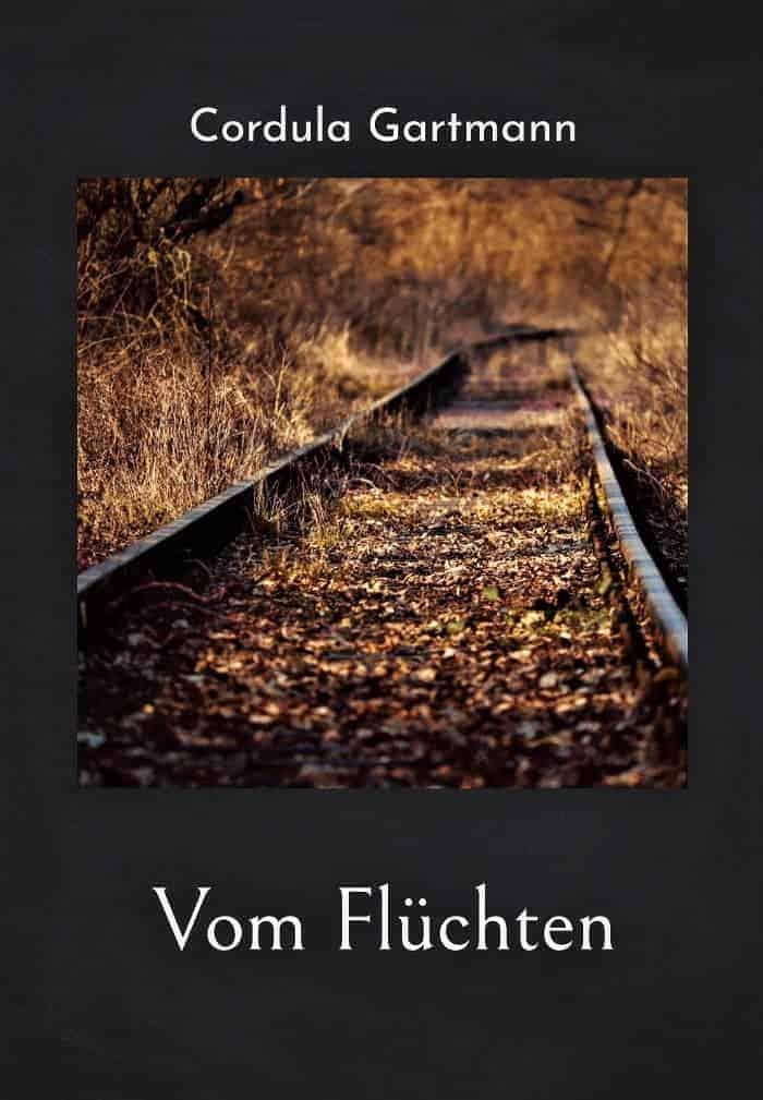 Buchcover zu Vom Flüchten von Cordula Gartmann - Genre: historische-romane, biografien