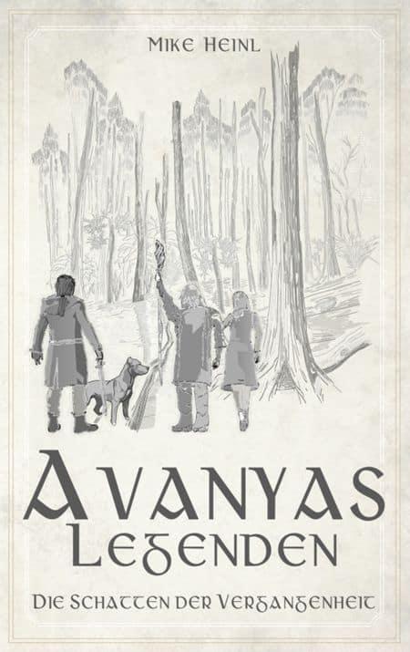 Buchcover zu Avanyas Legenden - Die Schatten der Vergangenheit von Mike Heinl - Genre: fantasy