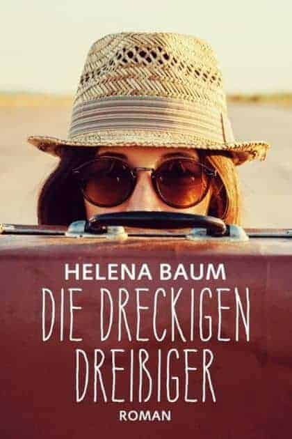 Buchcover zu Die dreckigen Dreißiger. Drei Frauen. Drei Schicksale. von Helena Baum - Genre: gesellschaftsromane