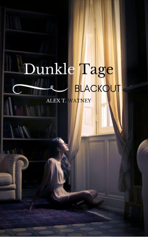 Buchcover zu Dunkle Tage - Blackout von Alex T. Watney - Genre: thriller, science-fiction, dystopie