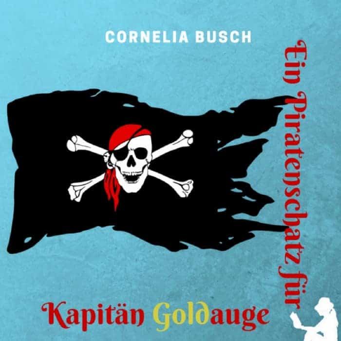 Buchcover zu Ein Piratenschatz für Kapitän Goldauge von Cornelia Busch - Genre: kinderbuecher
