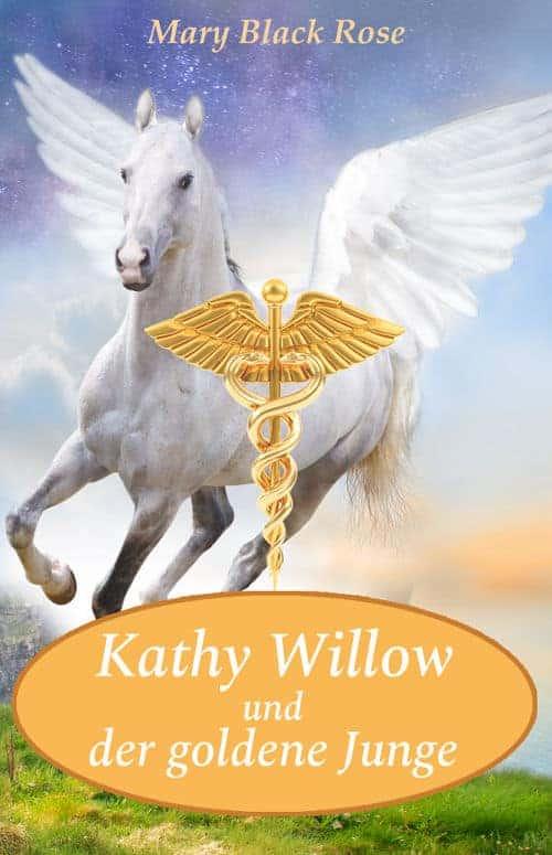 Buchcover zu Kathy Willow und der goldene Junge von Mary Black Rose - Genre: kinderbuecher, fantasy